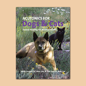 Acutonics For Dogs & Cats - Sound Healing for Animal Health Book