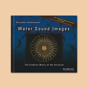 Water Sound Images: The Creative Music of the Universe Book